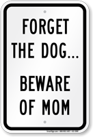 Beware of Mom Sign