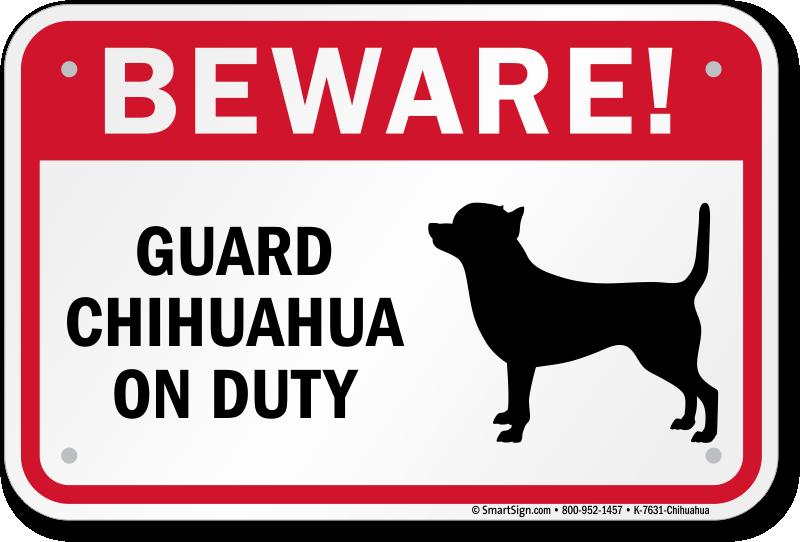 Beware Guard Chihuahua On Duty Sign