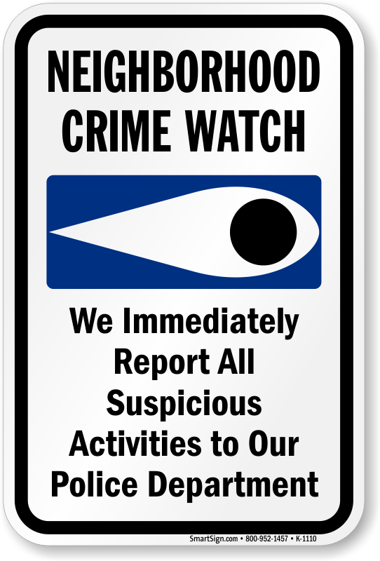 Report All Suspicious Activities To Police Department Sign Sku K 1110