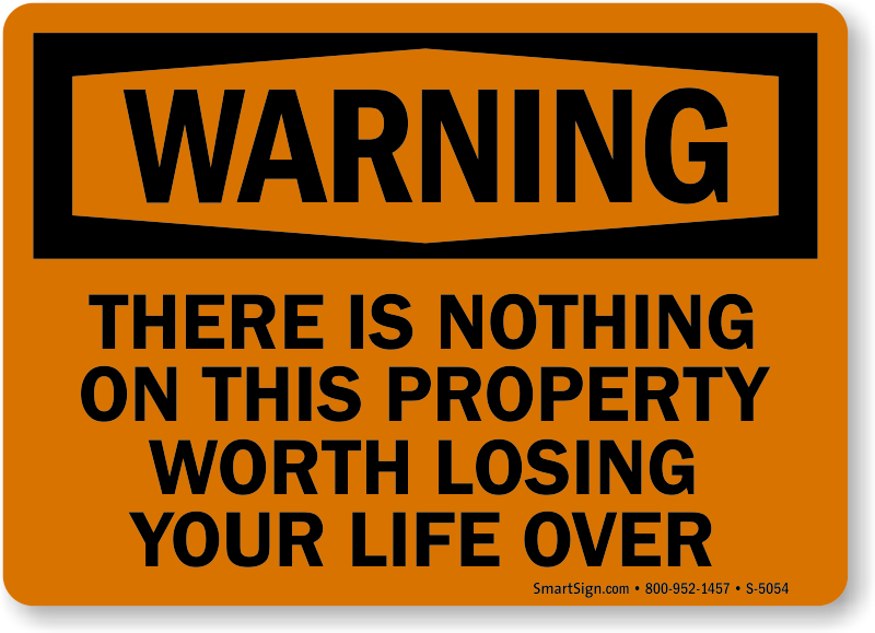 NEW WARNING THERE IS NOTHING HERE WORTH YOUR LIFE 8 X 10 SECURITY GUN SIGN 2