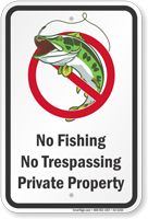 No Fishing No Trespassing Private Property Sign