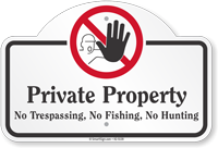 Private Property No Trespassing No Fishing Dome Top Sign