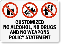 No Drugs Alcohol Weapons Policy Custom Sign