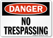 OSHA Danger No Trespassing Sign