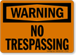 No Trespassing OSHA Warning Sign