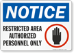 Notice Restricted Area Sign
