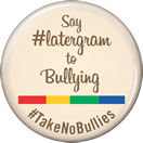 Say Latergram to Bullying